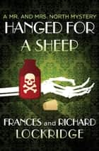 Hanged for a Sheep ebook by Frances Lockridge, Richard Lockridge
