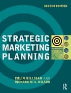 Strategic Marketing Planning ebook by Richard M.S. Wilson