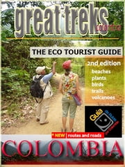 Great Treks Colombia - The Gringo Guide to Colombia's National Parks ebook by Kevin Barker