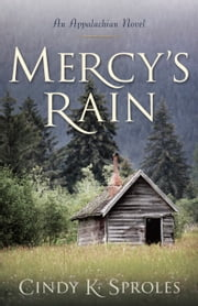 Mercy's Rain - An Appalachian Novel ebook by Cindy K. Sproles