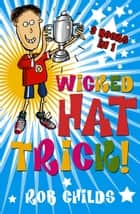 Wicked Hat Trick - Rob Childs Troubadour 3in1 eBook by Rob Childs