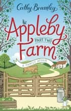 Appleby Farm - Part Two - A Family Affair ebook by Cathy Bramley