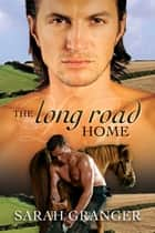 The Long Road Home ebook by Sarah Granger