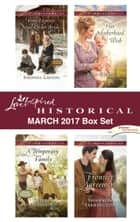 Love Inspired Historical March 2017 Box Set - Pony Express Mail-Order Bride\A Temporary Family\Her Motherhood Wish\Frontier Agreement ebook by Rhonda Gibson, Sherri Shackelford, Keli Gwyn,...