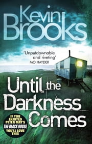 Until the Darkness Comes ebook by Kevin Brooks