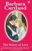 42. The Waters Of Love ebook by Barbara Cartland