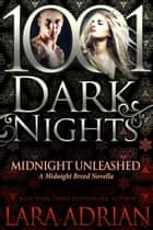 Midnight Unleashed: A Midnight Breed Novella ebook by Lara Adrian
