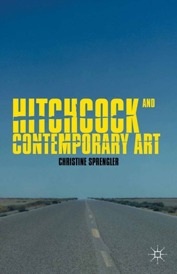 Hitchcock and Contemporary Art ebook by C. Sprengler