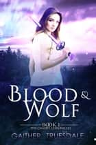 Blood and Wolf ebook by Eva Truesdale, S.M. Gaither