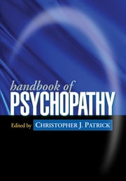 Handbook of Psychopathy ebook by Christopher J. Patrick, PhD