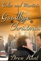 Colin and Martin's Goodbye Christmas ebook by Drew Hunt