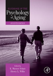 Handbook of the Psychology of Aging ebook by K Warner Schaie,Sherry L. Willis