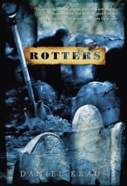 Rotters ebook by Daniel Kraus
