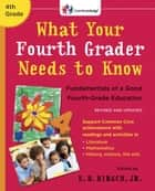What Your Fourth Grader Needs to Know (Revised and Updated) ebook by E.D. Hirsch, Jr.