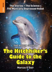 The Rough Guide to The Hitchhiker's Guide to the Galaxy ebook by Marcus O'Dair