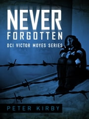 Never Forgotten ebook by Peter Kirby
