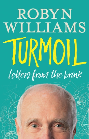 Turmoil - Letters from the Brink ebook by Robyn Williams