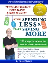 Stop Spending Less and Start Saving More ebook by B. Chase Malan