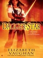 Dagger-Star ebook by Elizabeth Vaughan