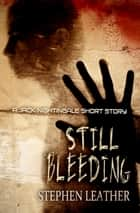 Still Bleeding (A Jack Nightingale Short Story) ebook by Stephen Leather