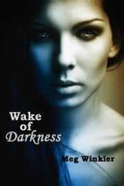 Wake of Darkness ebook by Meg Winkler