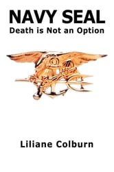 NAVY SEAL - Death is Not an Option ebook by Liliane Colburn