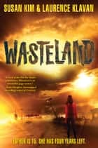 Wasteland ebook by Susan Kim, Laurence Klavan