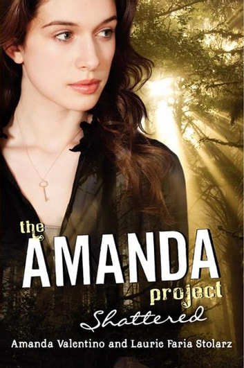 The amanda project book 3 shattered ebook by amanda valentino the amanda project book 3 shattered ebook by amanda valentinolaurie faria stolarz fandeluxe Document