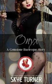 Onyx - Gemstone Burlesque ebook by Skye Turner