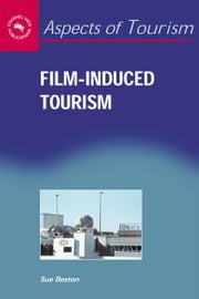 Film-Induced Tourism ebook by BEETON, Sue