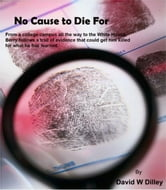 No Cause to Die For ebook by David Dilley