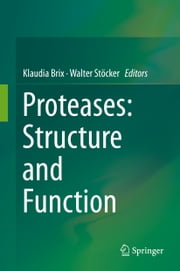 Proteases: Structure and Function ebook by Klaudia Brix,Walter Stöcker