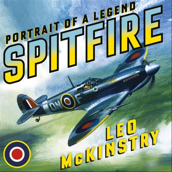 Spitfire - Portrait of a Legend audiobook by Leo McKinstry