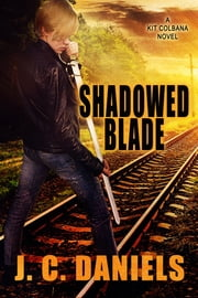 Shadowed Blade ebook by J.C. Daniels