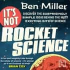 It's Not Rocket Science audiobook by Ben Miller