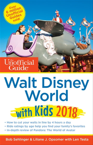 The Unofficial Guide to Walt Disney World with Kids 2018 ebook by Bob Sehlinger,Liliane Opsomer,Len Testa