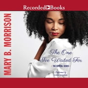 The One I've Waited For audiobook by Mary B. Morrison