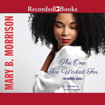 The One I've Waited For livre audio by Mary B. Morrison