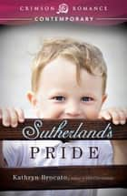 Sutherland's Pride ebook by Kathryn Brocato