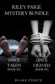 Riley Paige Mystery Bundle: Once Taken (#2) and Once Craved (#3) ebook by Blake Pierce