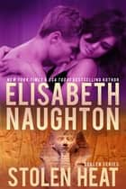 Stolen Heat (Stolen Series #2) ebook by Elisabeth Naughton