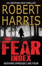 The Fear Index - The thrilling Richard and Judy Book Club pick ebook by