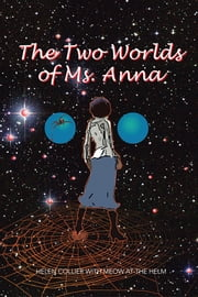 The Two Worlds of Ms. Anna ebook by Helen Collier with Meow at the Helm