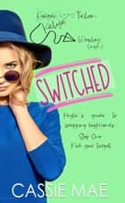 Switched - Quirky Girls ebook by Cassie Mae