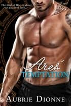 Ares' Temptation ebook by Aubrie Dionne