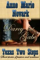 Darcy and Gabe (Texas Two Steps Short Story) ebook by