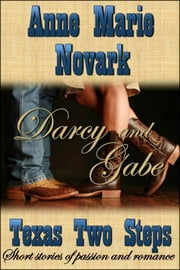 Darcy and Gabe (Texas Two Steps Short Story) ebook by Anne Marie Novark