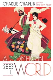 A Comedian Sees the World ebook by Lisa Stein Haven,Charlie Chaplin