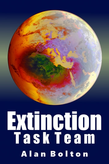 Extinction: Task Team ebook by Alan Bolton