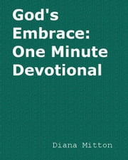 God's Embrace: One Minute Devotional ebook by Diana Mitton
